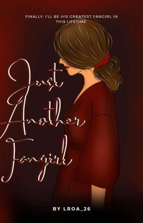 Just Another Fangirl by LROA_26