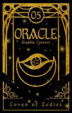 ORACLE | Graphic Contest by CovenOfZodiac