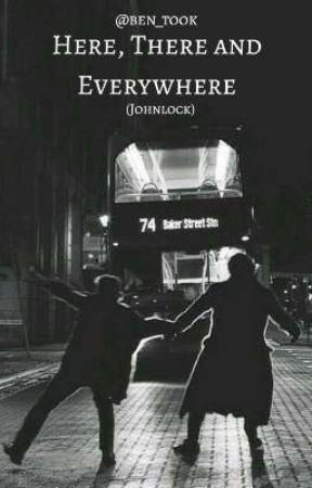Here, There and Everywhere (Johnlock) by ben_took