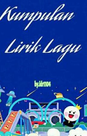 KUMPULAN LIRIK LAGU by Idr1104