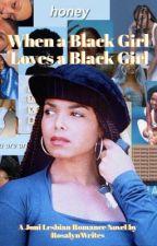 When A Black Girl Loves A Black Girl||Joni✨ by rosalynwrites