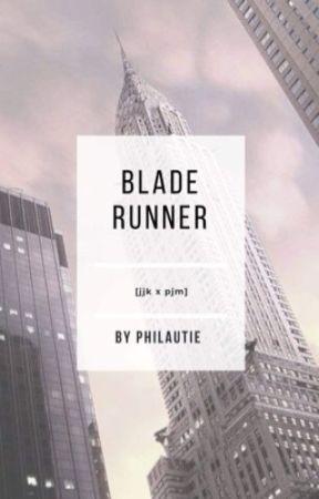 blade runner                                           [jjk x pjm] by philautie