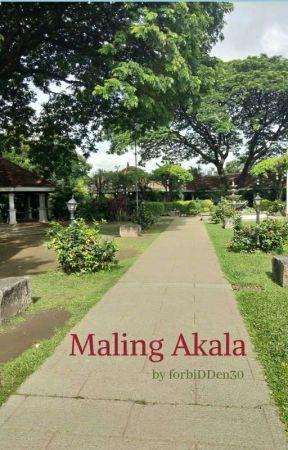 Maling Akala (One Shot Story) by forbiDDen30