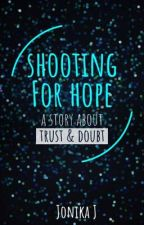 Shooting for hope  by Jonika02