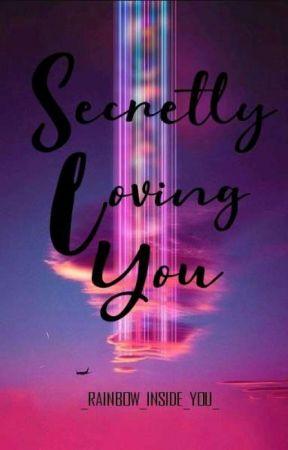 SECRETLY LOVING YOU ( SEASON 2 ) by _rainbow_inside_you_