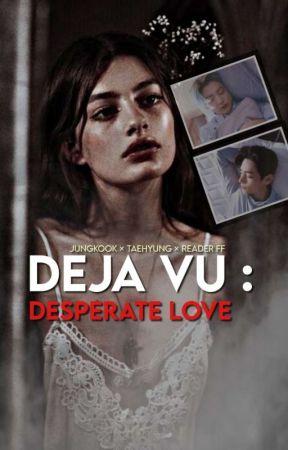 Deja Vu: Desperate Love | jjk ft. kth ✓ by Jaykayfics