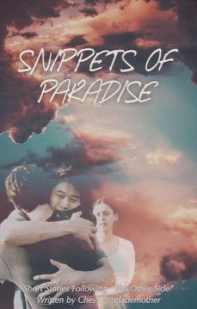"""Snippets of Pain and Paradise - Short Stories Beyond """"The Other Side"""" by glademother"""