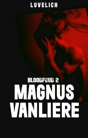 BLOODFEUD 2: MAGNUS by luvelixh