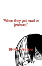 """""""When They Get Mad Or Jealous!!"""" Bnha X Reader by _ThatOneAnimeKid_"""
