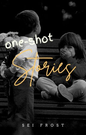 One-Shot Stories: A Compendium by Sei_Frost
