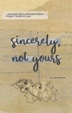 sincerely, not yours by lavendurst