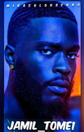 JAMIL [ Terminée ] by Miraculous05087