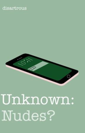 Unknown: Nudes? by disartrous