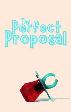 The Perfect Proposal by LunaForever81