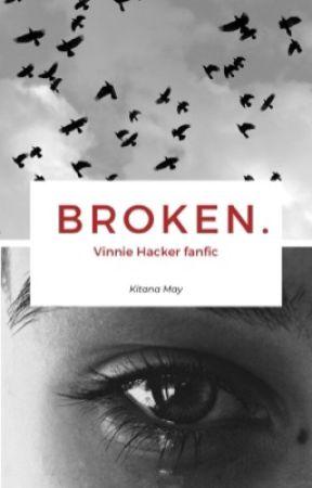 BROKEN. | VINNIE HACKER | !DISCONTINUED! by xxkitjexx