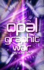 Opal Graphic War ( NOT TAKING PARTICIPANTS) by TheOpalCommunity