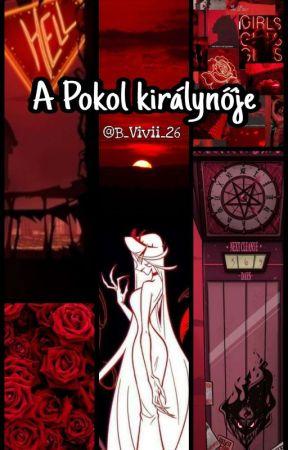 A Pokol Királynője (H.H. fanfic)  by B_Vivii_26