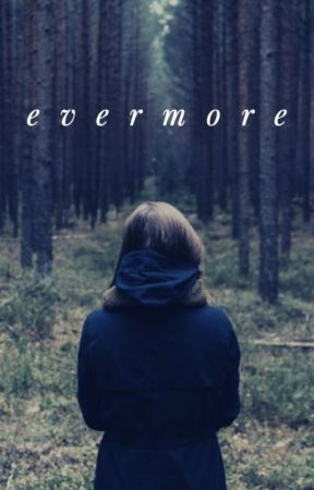 evermore by JasmineTheDreamer