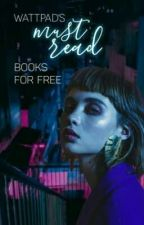 Wattpad must read books for free by thelastramble