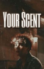 Your Scent | Sope by minwoos