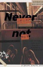 Never Not  by raizenniebres