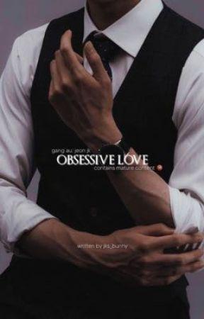 Obsessive love ; gang au JJK 🔞 by jks_bunny
