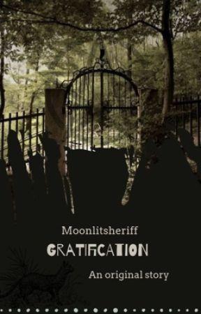 Gratification  by MoonlitSheriff