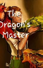 The Dragon's Master  by Why_Do_You_Do_This