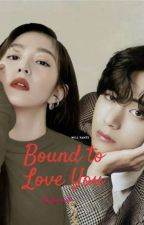 Bound to Love You by Amaranth1003