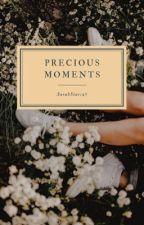 Precious Moments ~Dreamwastaken by SarahStars27