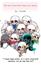 The One Thing That They Care About (Sans AU x Reader x Papyrus AU) by TheiChronos