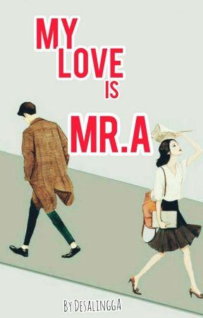 MY LOVE IS MR.A by DesaLingga