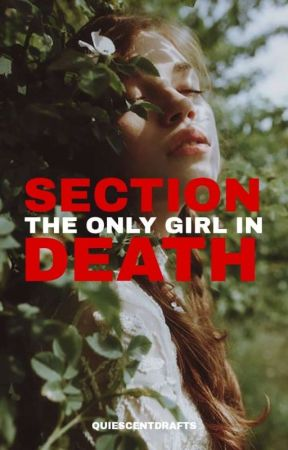 The Only Girl In Section Death by elleqtiee