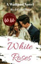 White Roses (A Vani Story) by 5454tiffany