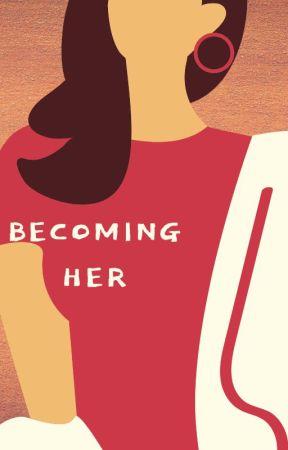 Becoming Her- Part 2 by KarmasLyrics