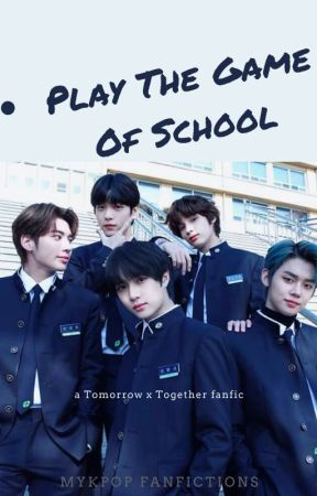 Play The Game Of School~A TXT Fanfiction { TAEGYU }    MYKPOP    by beomgyukin_