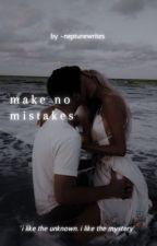 Make No Mistakes by rvse1211