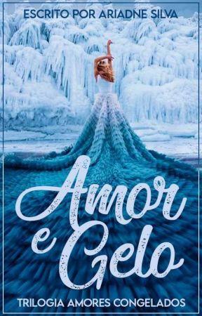 Amor e Gelo [ Em Andamento ] by ariadnesilva231