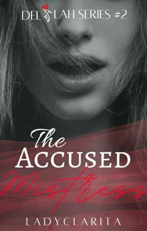 The Accused Mistress by LadyClarita