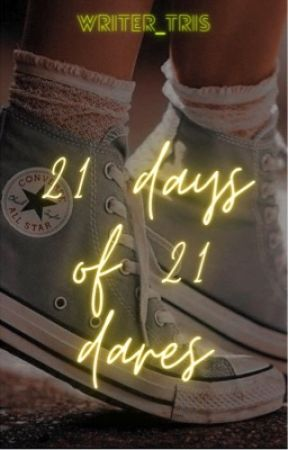 21 Days of 21 Dares by Writer_Tris