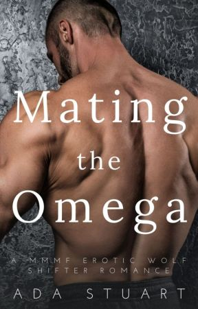 Mating the Omega - Dubcon MMMF Erotica (PUBLISHED - Sample only) by AdaStuart