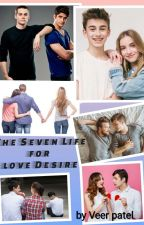 💞The Seven Life For Love Desire / Dill Mill Gayye द्वारा veer2511