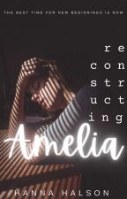 Reconstructing Amelia by hh_anna