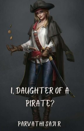 I, Daughter Of A Pirate? by -parvathi-