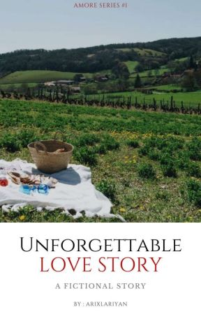 Unforgettable Love Story (Amor Series #1) by lilxya_seagull