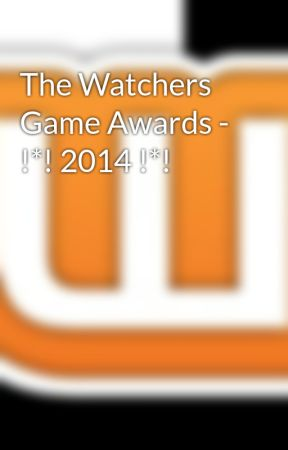 The Watchers Game Awards - !*! 2014 !*! by AuthorGames_Watch