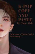 K-Pop Super Copy and Paste  by Chou_Main