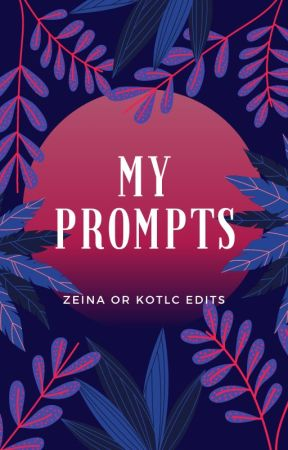 My writing prompts I complete the prompt! by zeinaelwy