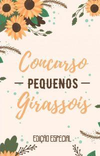 Concurso Pequenos Girassois - EDIÇÃO ESPECIAL cover