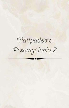 ʃ 𝐚𝐧𝐠𝐞𝐥 ʃ  wattpadowe przemyślenia II by PrincessAccidentally